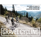 Velo Press Gravel Cycling: The Complete Guide to Gravel Racing and Adventure